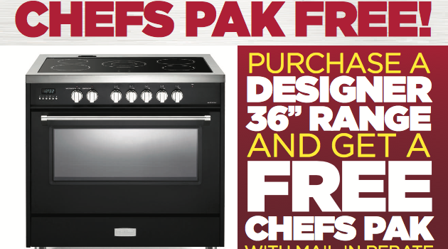 Get a Free Chefs Pak with the Purchase of a 36 Inch Range and Hood Combo!