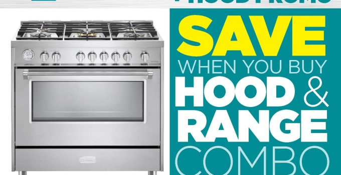 Save $500 on a Verona Range Hood with the purchase of any 36″ Verona Range!